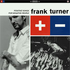 Frank Turner - Positive songs for negative people.jpg - 7.40 KB